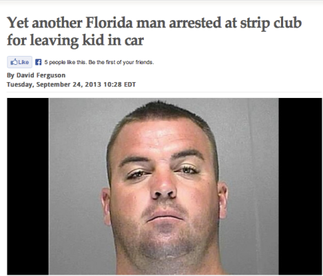 Yet another Florida man arrested at strip club for leaving kid in car